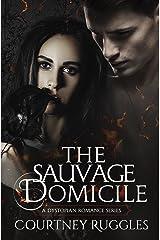 The Sauvage Domicile (The Domicile Series Book 3) Kindle Edition