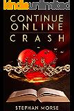 Continue Online (Part 4, Crash)