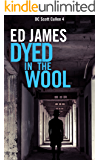 Dyed in the Wool (DC Scott Cullen Crime Series Book 4) (English Edition)