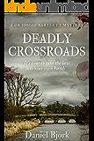 Deadly Crossroads (A Dr Josiah Bartlett Mystery Book 1)