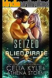 Seized by the Alien Pirate: A Scifi Alien Romance (Mates of the Kilgari Book 6)
