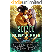 Seized by the Alien Pirate: A Scifi Alien Romance (Mates of the Kilgari Book 6)