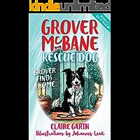 Grover Finds a Home: Grover McBane Rescue Dog: Book One (Grover McBane, Rescue Dog 1)