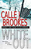 #0004 White Out (PAVAD: FBI Case Files Book 4)