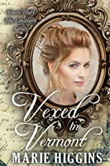 Vexed in Vermont (Yours Truly: The Lovelorn Book 12) Kindle Edition