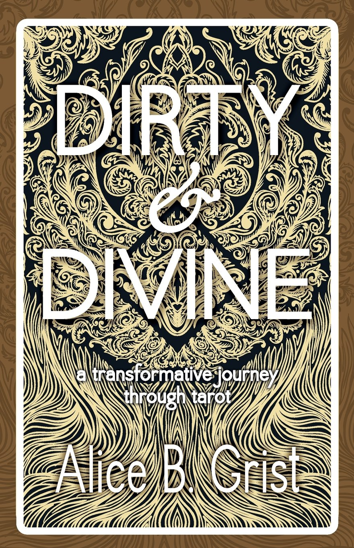 Download Dirty & Divine: a transformative journey through tarot ebook