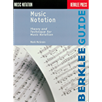 Music Notation: Theory and Technique for Music Notation (Berklee Guide) book cover
