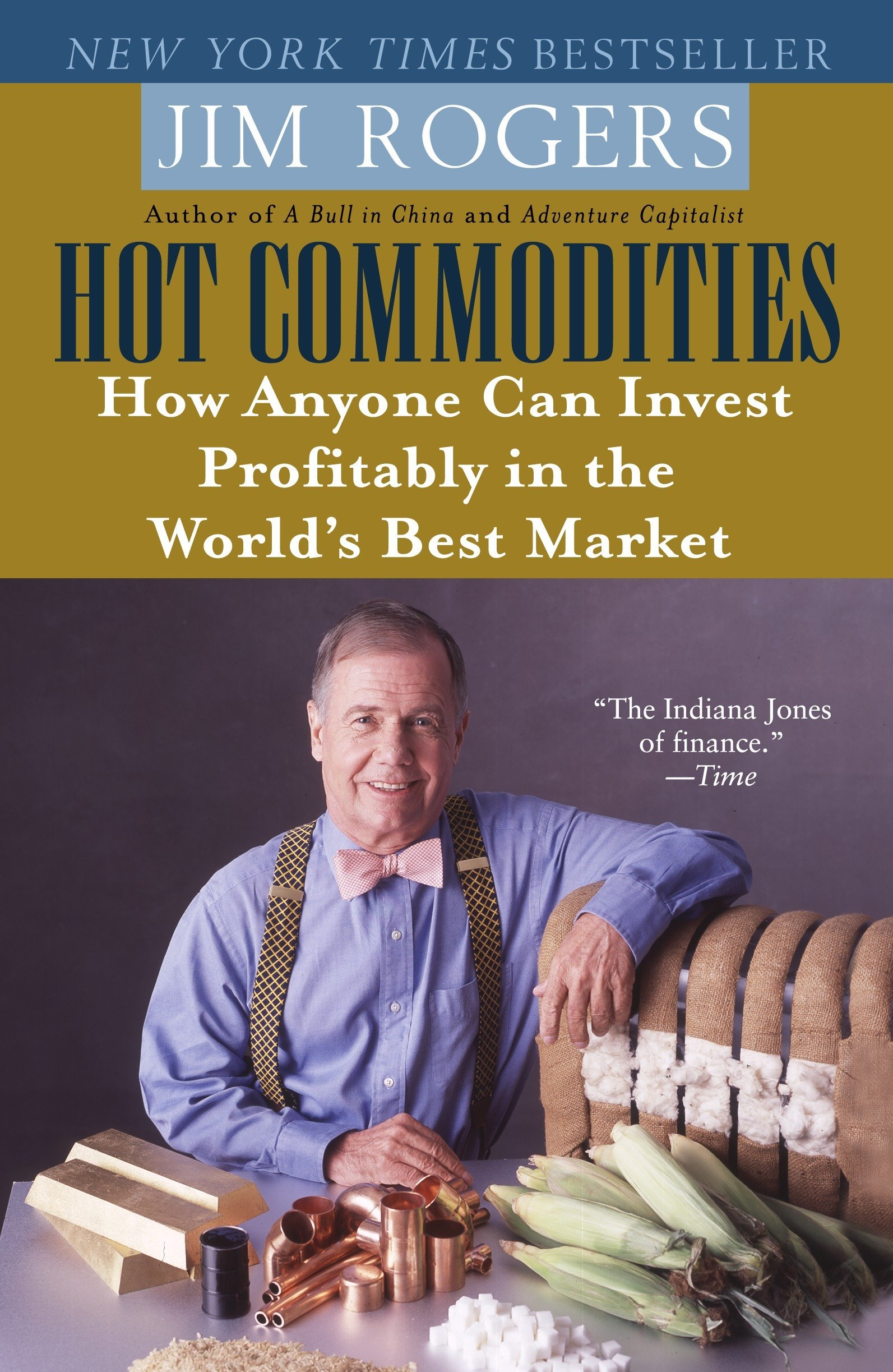Hot Commodities: How Anyone Can Invest Profitably in the World's Best Market by Brand: Random House Trade Paperbacks