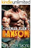 Caveman Alien's Ransom: A SciFi BBW/Alien Fated Mates Romance