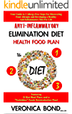 Anti-Inflammatory Elimination Diet Health Food Plan (The O Diet): Your Guide to 3 Allergy-Free Steps For Discovering Food Allergies and Developing a Healthy ... Diet: Your Diet Plan Book 1