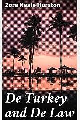 De Turkey and De Law: A Comedy in Three Acts Kindle Edition