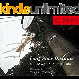 CRP JAPAN ICHIKAWA - Long Slow Distance 2011-2016