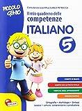 Piccolo genio. Il mio quaderno delle competenze. Italiano. Per la Scuola elementare: 5