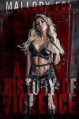 A History of Violence: A Dark RH Serial Killer Bully Romance Kindle Edition