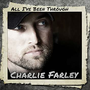 Charlie Farley All Ive Been Through Amazon Music