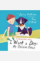 I Want a Dog: My Opinion Essay (The Read and Write Series Book 1) Kindle Edition