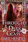 Through a Dark Glass (A Dark Glass Novel Book 1)