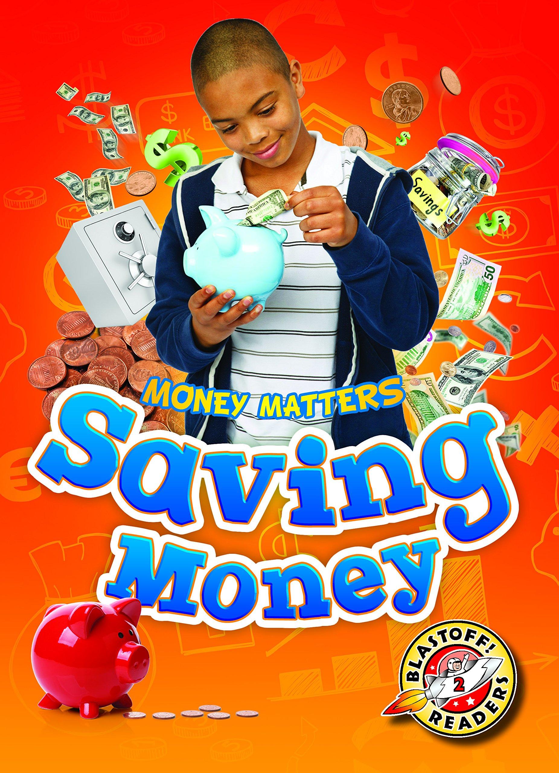 Saving Money (Blastoff! Readers: Money Matters) (Money Matters: Blastoff Readers, Level 2) PDF Text fb2 book