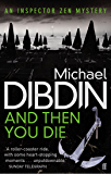 And Then You Die (Aurelio Zen Book 8)