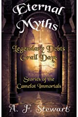 Eternal Myths: Stories of the Camelot Immortals Kindle Edition