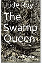 The Swamp Queen: A Cajun PI Series Kindle Edition