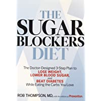 The Sugar Blockers Diet: The Doctor-Designed 3-Step Plan to Lose Weight, Lower Blood Sugar, and Beat Diabetes-While Eating the Carbs You Love