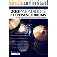 200 Paradiddle Exercises For Drums: Over 200 Paradiddle Exercises, Grooves, Beats & Fills To Improve Drum Technique… book cover