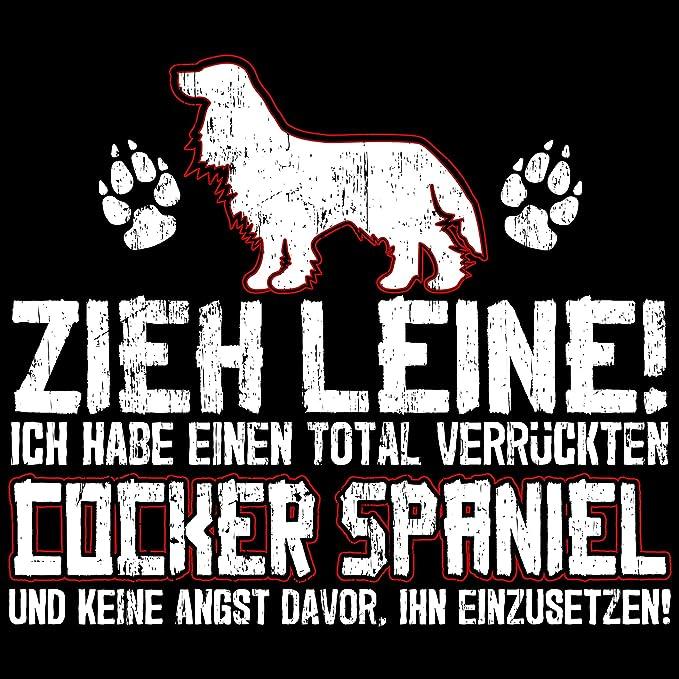 Fashionalarm Damen T-Shirt - Zieh Leine - verrückter Cocker Spaniel | Fun  Shirt mit lustigem Spruch Frauchen Hunde Besitzerin Rasse Hund English:  Amazon.de: ...