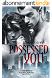 Possessed By You (Overworld Underground Book 1) (English Edition)