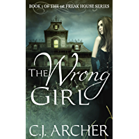 The Wrong Girl (The 1st Freak House Trilogy)