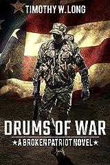 DRUMS OF WAR: A Dystopian Thriller Series (Broken Patriot Book 1) Kindle Edition