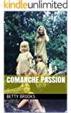 Comanche Passion (Comanche Duo Book 1)