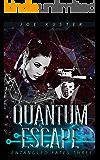 Quantum Escape: A Near-Future CyberPunk Thriller (Entangled Fates Book 3)