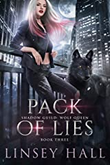 Pack of Lies (Shadow Guild: Wolf Queen Book 3) Kindle Edition
