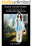 bare essentials: The Boy Who Went To Oz