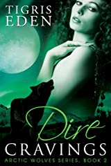 Dire Cravings (Arctic Wolves Book 2) Kindle Edition