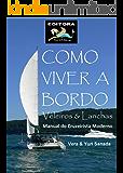 Como Viver a Bordo - Veleiros & Lanchas - Manual do Cruzeirista Moderno
