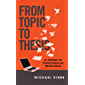 From Topic to Thesis: A Guide to Theological Research (English Edition)