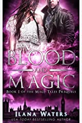 Blood and Magic: Book I of the Mage Tales Prequels Kindle Edition