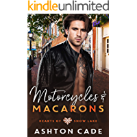 Motorcycles and Macarons (Hearts of Snow Lake Book 1)