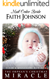 Mail Order Bride: The Orphan's Christmas Miracle: Clean and Wholesome Western Historical Romance