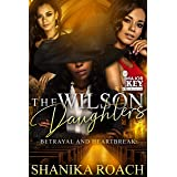The Wilson Daughters: Betrayal and Heartbreak
