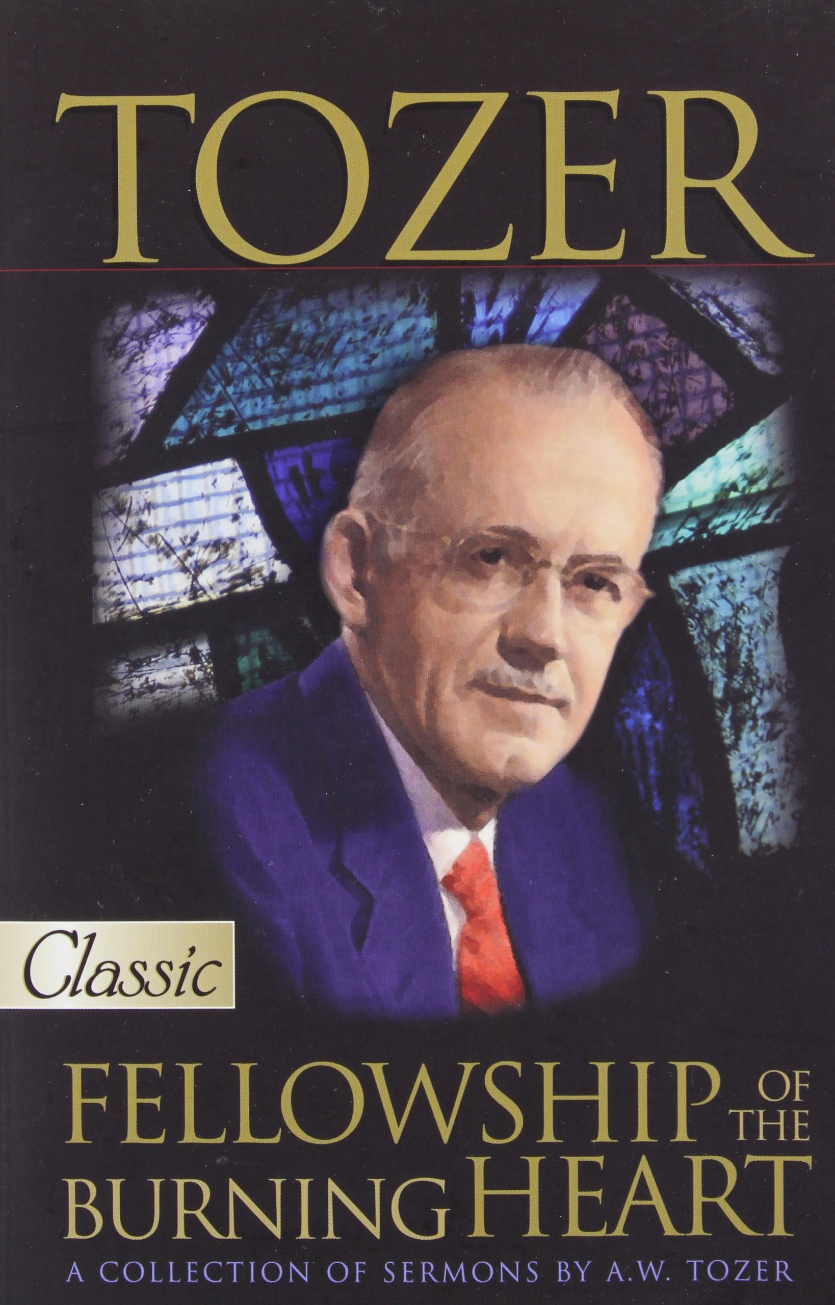 AW Tozer Fellowship of the Burning Heart Paperback – July 15, 2006