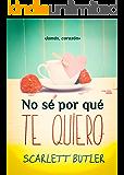 No sé por qué te quiero (Las Tres Marías nº 2) (Spanish Edition)