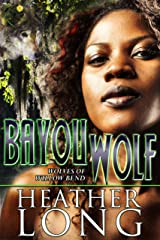 Bayou Wolf (Wolves of Willow Bend Book 5) Kindle Edition
