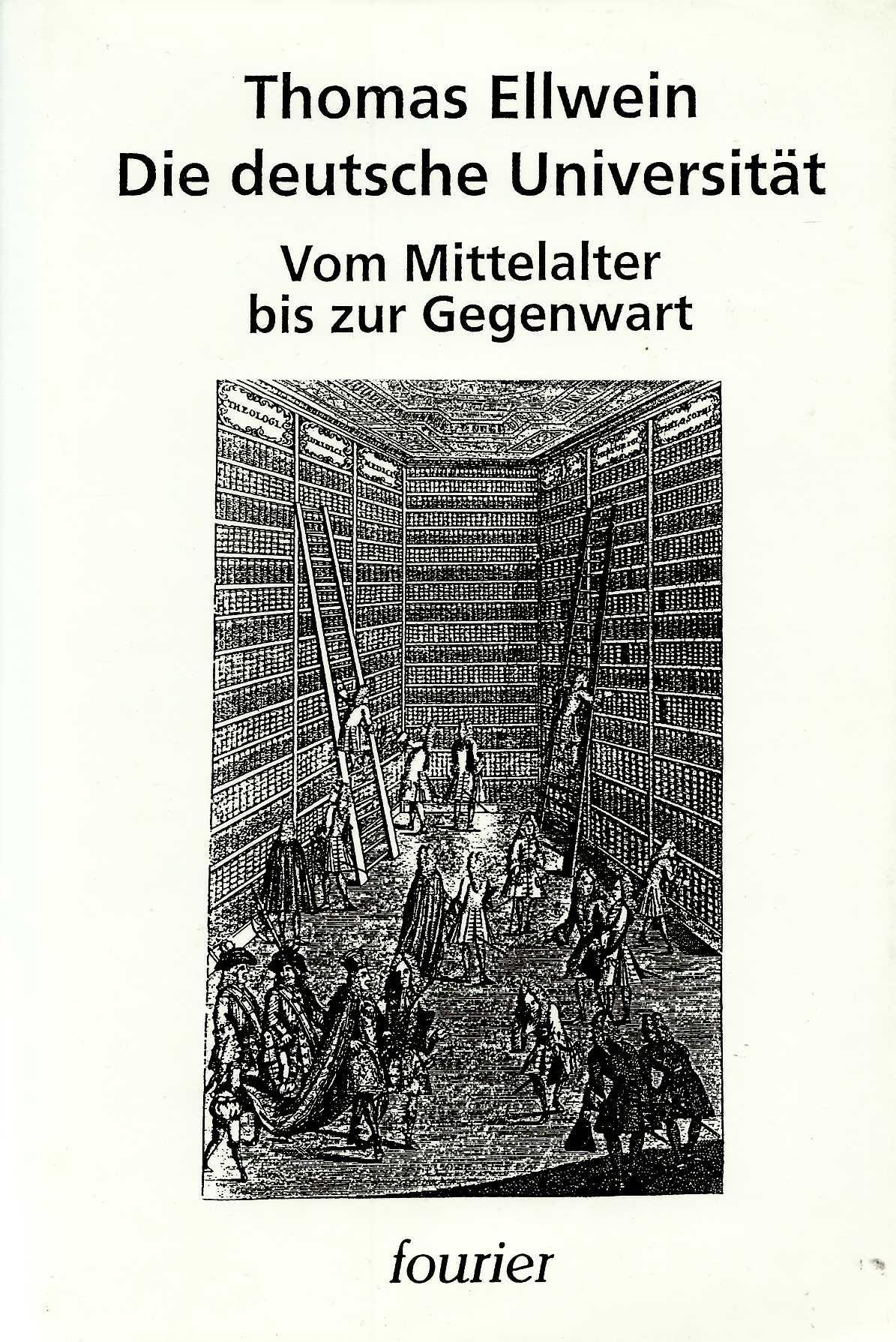 Die deutsche Universität. Vom Mittelalter bis zur Gegenwart