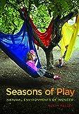 Seasons of Play: Natural Environments of Wonder