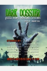 Dark Dossier #18: The Magazine of Ghosts, Aliens, Monsters, & Killers! Kindle Edition