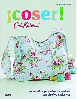 ¡Coser!: 41 sencillos proyectos de costura, con diseños exclusivos (Cath Kidston