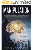 Manipulation: The Complete Psychologist's Guide to Highly Effective Manipulation and Deception Techniques – Influence People with NLP, Mind Control and ... PSYCHOLOGY,SEDUCTION,PUA,BRAINWASHING)